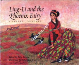 Ling-Li and the Phoenix Fairy.A CHINESE FOLKTALE